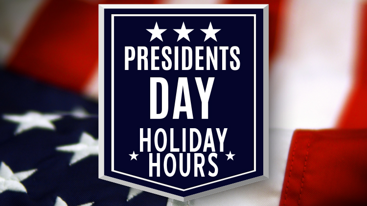 President's Day Holiday Hours