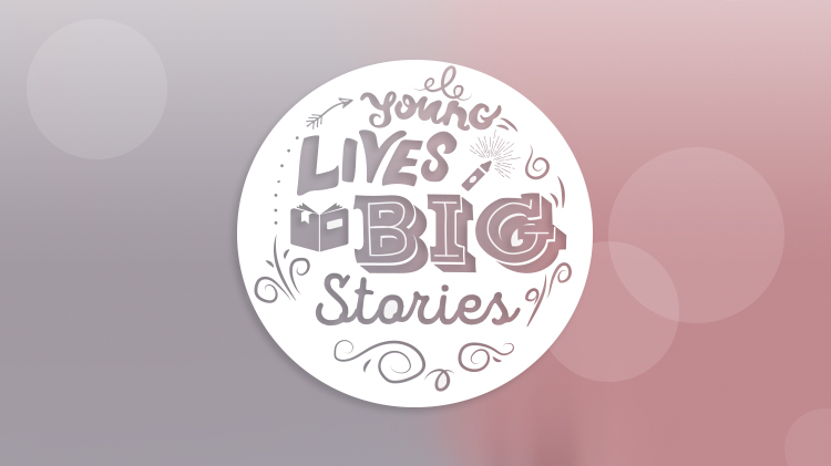 Young Lives, BIG Stories Contest