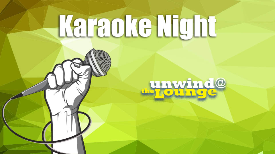 Unwind @ the Lounge: Karaoke Night
