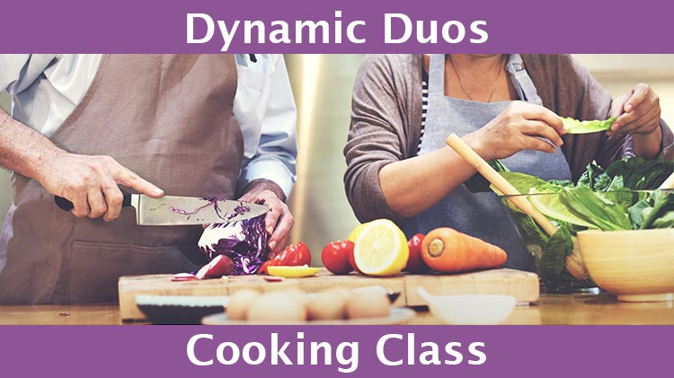 Dynamic Duos Cooking Class