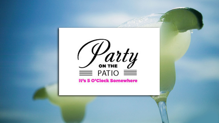 Party on the Patio: It's 5 O'clock Somewhere