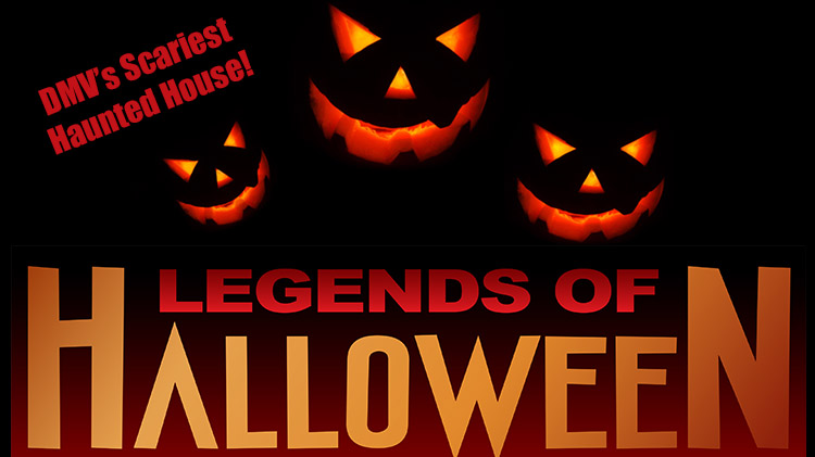 Legends of Halloween: The DMV's Scariest Haunted House!